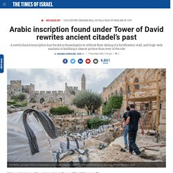 Arabic inscription found under Tower of David rewrites ancient citadel's past