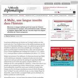A Malte, une langue inscrite dans l'histoire, par Martine Vanhove (Le Monde diplomatique, octobre 2007)