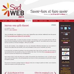 Inscrivez-vous qu'ils disaient - Sud Web 2011 - Savoir-faire et faire-savoir - 27 Mai 2011 à Nîmes - ©2010-2011