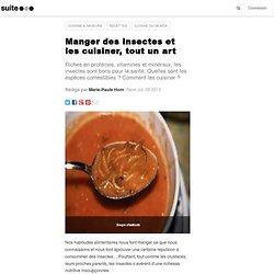 Manger des insectes et les cuisiner, tout un art