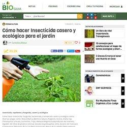 Cómo hacer Insecticida casero y ecológico para el jardin - Notas - La Bioguía