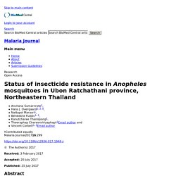 MALARIA JOURNAL 25/07/17 Status of insecticide resistance in Anopheles mosquitoes in Ubon Ratchathani province, Northeastern Thailand
