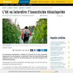 EURACTIV 17/01/20 L'UE va interdire l'insecticide thiaclopride