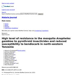 MALARIA JOURNAL 02/05/13 High level of resistance in the mosquito Anopheles gambiae to pyrethroid insecticides and reduced susceptibility to bendiocarb in north-western Tanzania