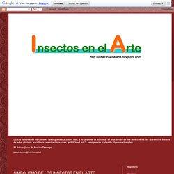 INSECTOS EN EL ARTE: SIMBOLISMO DE LOS INSECTOS EN EL ARTE