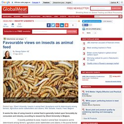 GLOBAL MEAT 17/04/15 Favourable views on insects as animal feed