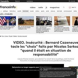 """Insécurité : Bernard Cazeneuve tacle les """"choix"""" faits par Nicolas Sarkozy """"quand il était en situation de responsabilité"""""""