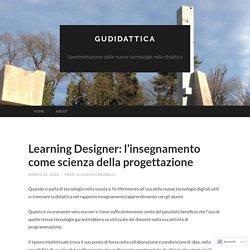 Learning Designer: l'insegnamento come scienza della progettazione