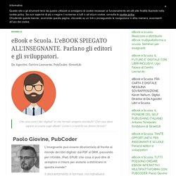 eBook e Scuola. L'eBOOK SPIEGATO ALL'INSEGNANTE. Parlano gli editori e gli sviluppatori.