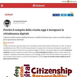 iSchool- Perché il compito della scuola è insegnare la cittadinanza digitale
