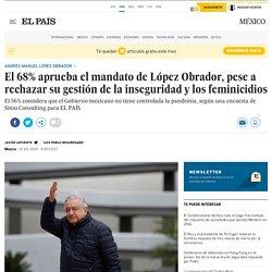 El 68% aprueba el mandato de López Obrador, pese a rechazar su gestión de la inseguridad y los feminicidios