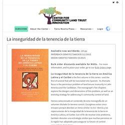 La inseguridad de la tenencia de la tierra - Center for Community Land Trust Innovation