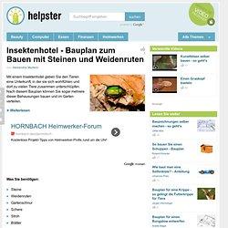 Insektenhotel - Bauplan zum Bauen mit Steinen und Weidenruten