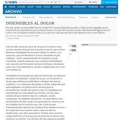 INSENSIBLES AL DOLOR - Archivo Digital de Noticias de Colombia y el Mundo desde 1.990 - eltiempo.com