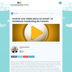 Insérer une vidéo dans un email : la tendance marketing de l'année