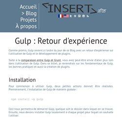 InsertAfter : Gulp: Retour d'expérience
