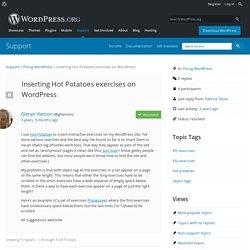 Topic: Inserting Hot Potatoes exercises on WordPress « WordPress.org Forums