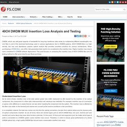 40CH DWDM MUX Insertion Loss Analysis and Testing - Blog of FS.COM