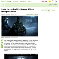 Inside the music of the Batman: Arkham video game series