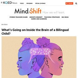 What's Going on Inside the Brain of a Bilingual Child?