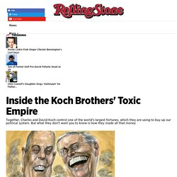 Inside the Koch Brothers' Toxic Empire