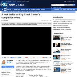 A look inside as City Creek Center's completion nears