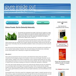 Pure Inside Out: Detox Foods- Eat to Detoxify Naturally
