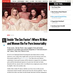 Inside 'The Sex Factor': Where 16 Men and Women Vie For Porn Immortality