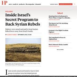Inside Israel's Secret Program to Back Syrian Rebels
