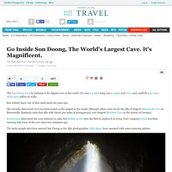 World's Largest Cave, Son Doong, Prepping For First Public Tours