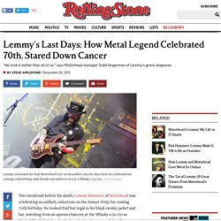 Inside Lemmy's Last Days