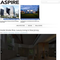 Inside Smoke Rise, Luxury Living in New Jersey