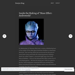 """Inside the Making of """"Mass Effect: Andromeda"""" – Darryn King"""