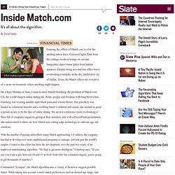 Inside Match.com: It's all about the algorithm. - By David Gelles