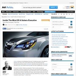 Inside The Mind Of A Subaru Executive