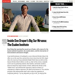 Inside Don Draper's Big Sur Nirvana: The Esalen Institute