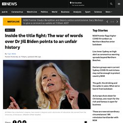 Inside the title fight: The war of words over Dr Jill Biden points to an unfair history