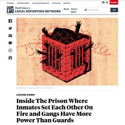 8/19/19: Inside The Prison Where Inmates Set Each Other On Fire and Gangs Have More Power Than Guards