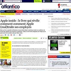 Apple inside : le livre qui révèle comment comment Apple (mal)traite ses employés