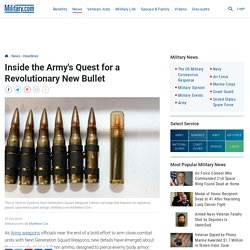 Inside the Army's Quest for a Revolutionary New Bullet