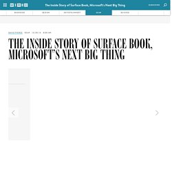 The Inside Story of Surface Book, Microsoft's Next Big Thing