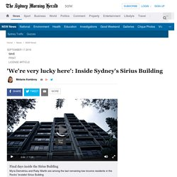 'We're very lucky here': Inside Sydney's Sirius Building