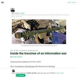 Inside the trenches of an information war – Henk van Ess – Medium