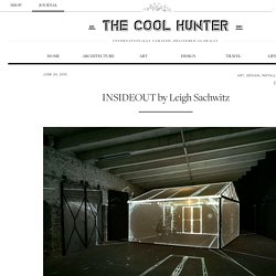 INSIDEOUT by Leigh Sachwitz - The Cool Hunter