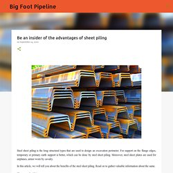 Be an insider of the advantages of sheet piling