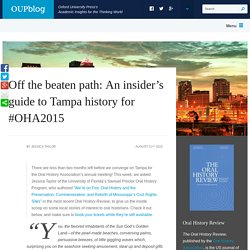 Off the beaten path: An insider's guide to Tampa history for #OHA2015