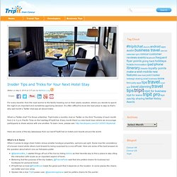 Insider Tips and Tricks for Your Next Hotel Stay - TripIt Blog