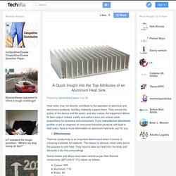 A Quick Insight into the Top Attributes of an Aluminum Heat Sink