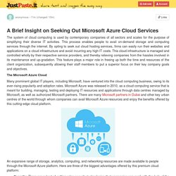 A Brief Insight on Seeking Out Microsoft Azure Cloud Services
