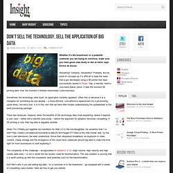 IT Blog Don't sell the technology, sell the application of big data - Insight IT Blog